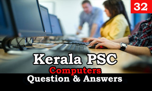 Kerala PSC Computers Question and Answers - 32