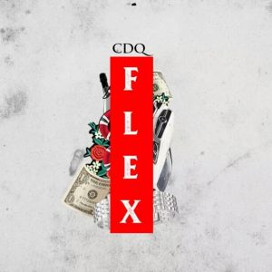 [MUSIC]: CDQ - FLEX