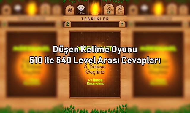 Dusen Kelime Oyunu 510 ile 540 Level Arasi Cevaplar