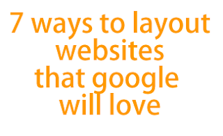 7 ways to layout websites that google will love