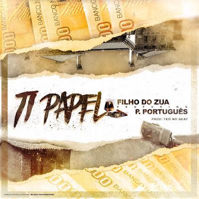 Filho do Zua Feat. Puto Portugues - Ti Papel (Kizomba)