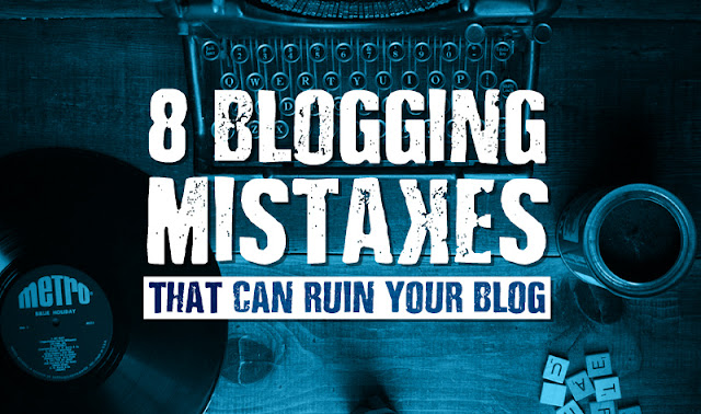 8 Common Blogging Mistakes that Waste Your Audience's Time