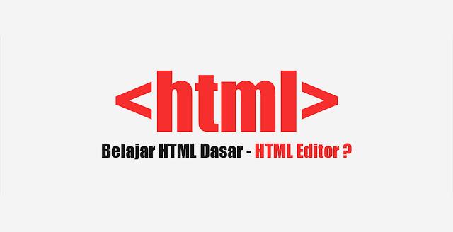 Belajar HTML Editor untuk Pemula