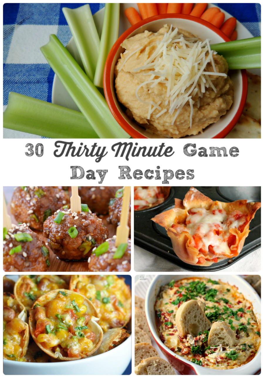 30 Thirty Minute Game Day Recipes- these tasty recipes perfect for serving at the big game can be ready in 30 minutes or less!