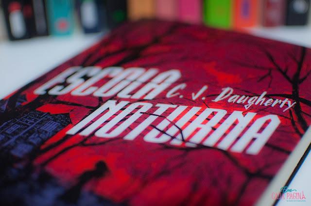 [Resenha] Escola Noturna | C.J. Daugherty