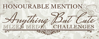 I was an Honourable mention at Anything But Cute challenge blog