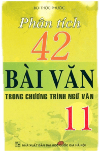 Phân Tích 42 Bài Văn Trong Chương Trình Ngữ Văn 11 - Bùi Thức Phước