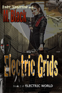 ROBOT DYSTOPIA-Electric Grids, book 2 of ELECTRIC WORLD