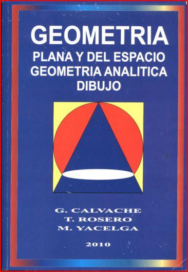 Geometría plana y del espacio. Geometría analítica dibujo – G. Calvache