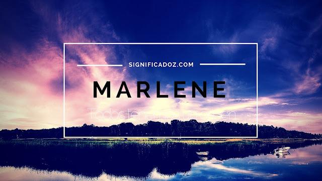 Significado y Origen del Nombre Marlene ¿Que Significa?