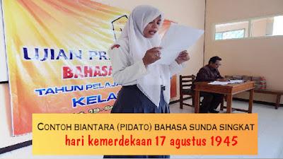 contoh Naskah Biantara (Pidato) Bahasa Sunda Singkat tentang hari kemerdekaan 17 agustus 1945
