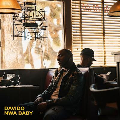 Davido -Nwa Baby ( Naija 2018 ) ( DOWNLOAD )
