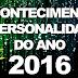 Saiba como escolher o Acontecimento e a Personalidade de 2016