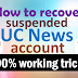 How to Recover UC News suspended Account I UC We-media program I