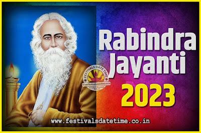 2023 Rabindranath Tagore Jayanti Date and Time, 2023 Rabindra Jayanti Calendar