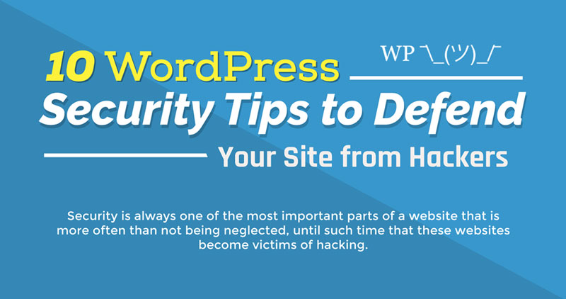 10 WordPress Tips To Defend Your Sites From Hackers