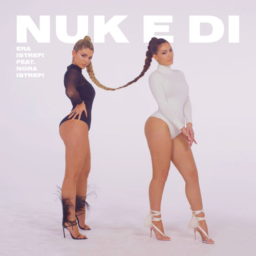 Era Istrefi - Nuk E Di (feat. Nora Istrefi) - Single [iTunes Plus AAC M4A]