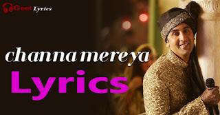 Channa Mereya Lyrics - Ae Dil Hai Mushkil - Arijit Singh