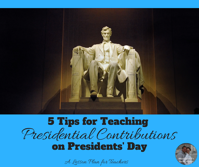 5 Tips for Teaching Presidential Contributions on Presidents' Day