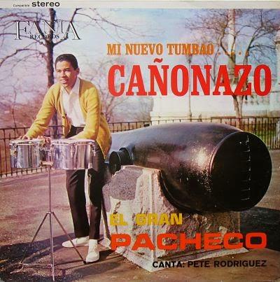 MI NUEVO TUMBAO...CAÑONAZO - JOHNNY PACHECO Y PETE EL CONDE RODRIGUEZ (1972)
