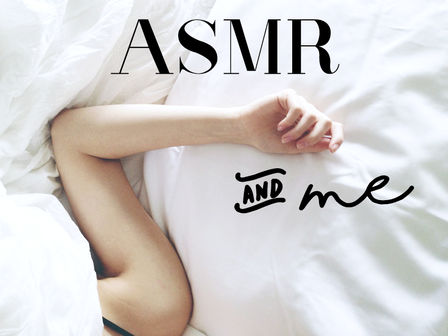 ASMR And Me