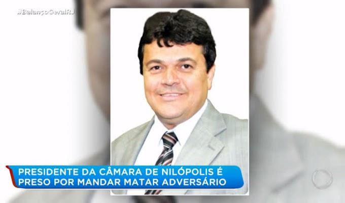 Presidente da Câmara de Vereadores de Nilópolis é preso suspeito de mandar matar adversário