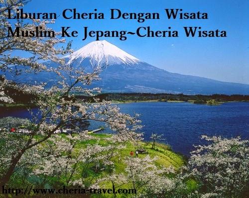 Liburan Cheria Dengan Wisata Muslim Ke Jepang