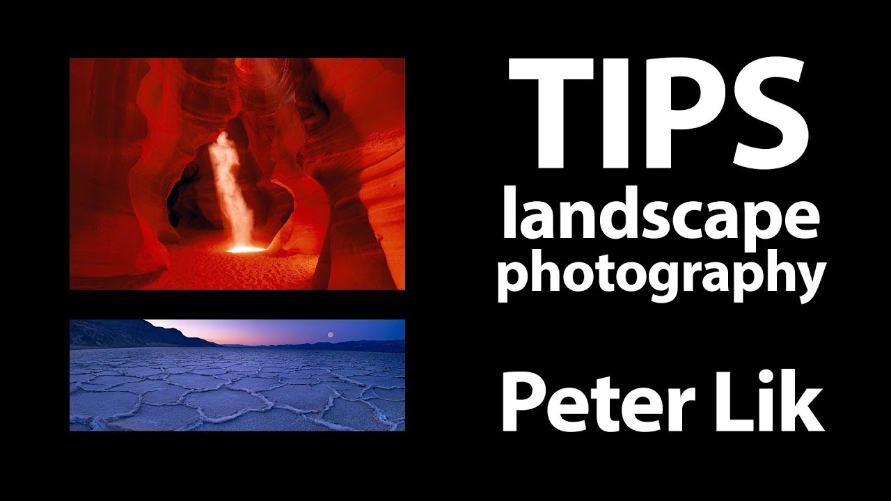10 Landscape Photography Tips I Learned from Peter Lik