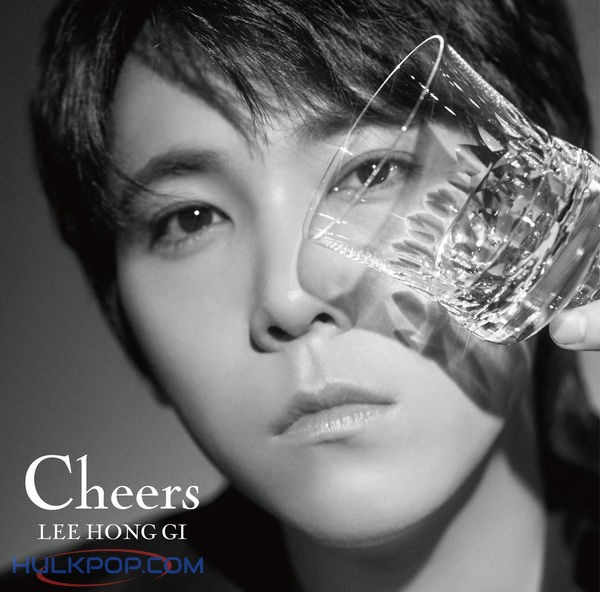 LEE HONG GI (from FTISLAND) – Cheers