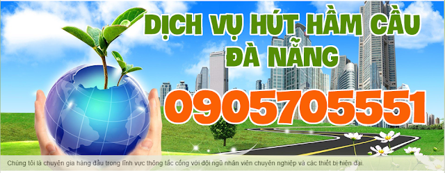 Dịch vụ thông tắc bồn cầu tại đà nẵng giá rẻ quận Hải Châu