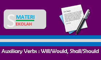 Pengertian Auxiliary Verbs dan Contoh Auxiliary Verbs : Will/Would, Shall/Should