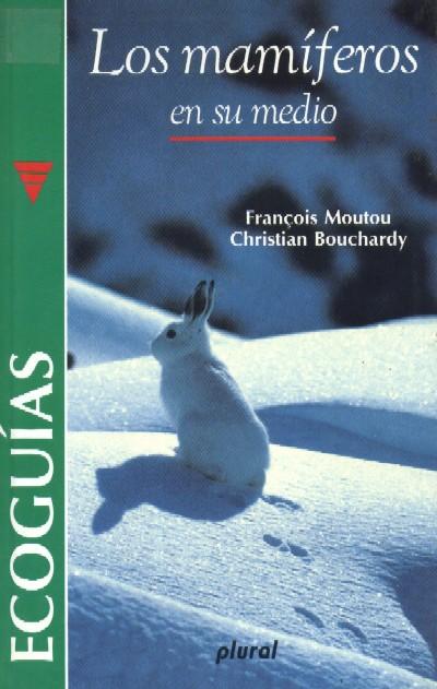 Los mamíferos en su medio – François Moutou y Christian Bouchardy
