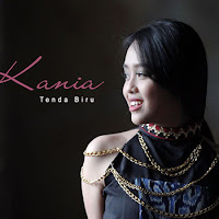 Lirik Lagu Kania Tenda Biru
