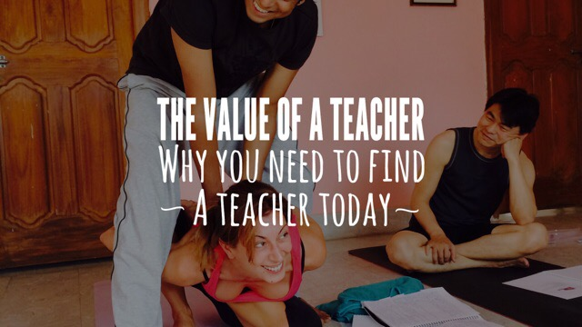 The Value of a Teacher:  Why You Need to Find a Teacher Today