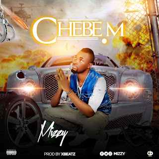[Song] Mizzy — Chebem (prod by Xbeatz)  - www.mp3made.com.ng