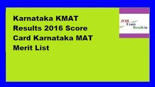 Karnataka KMAT Results 2016 Score Card Karnataka MAT Merit List