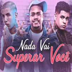 Capa Nada Vai Superar Você – Mc Davi, Gaab, Mc Don Juan MP3