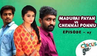 Madurai Payan vs Chennai Ponnu | Episode 07 | Tamil Series | Circus Gun
