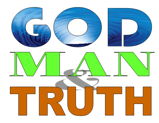 GOD MAN &TRUTH