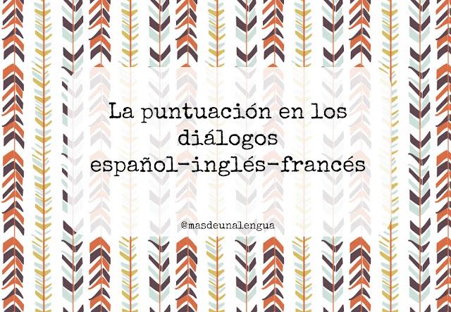 Puntuación diálogos español, inglés y francés