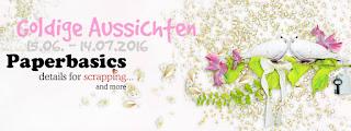 http://paperbasics.blogspot.com/2016/06/goldige-aussichten-challenge.html