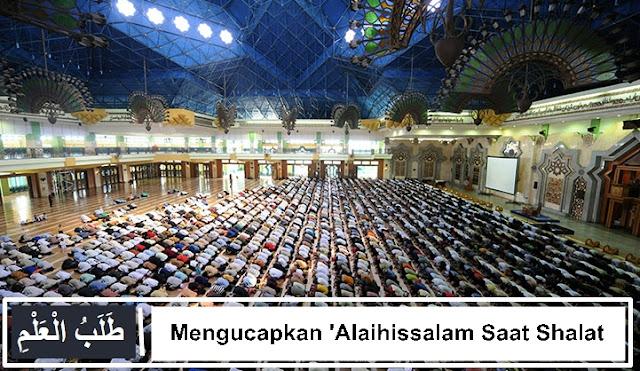 Mengucapkan 'Alaihissalam Saat Shalat | Do'a Untuk Nabi