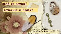 http://misiowyzakatek.blogspot.com/2017/03/zrob-to-sama-czyli-zabawa-u-hubki.html
