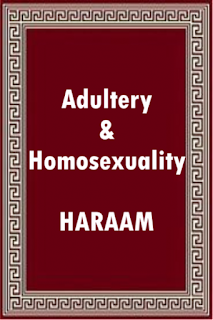 DESTRUCTIVENESS OF ADULTERY AND HOMOSEXUALITY IN THE LIGHT OF THE HADITH