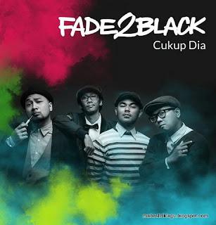 Fade2Black - Cukup Dia
