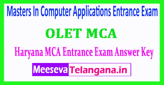 Haryana MCA Answer Key Masters In Computer Applications Entrance Exam Answer Key 2018 OLET