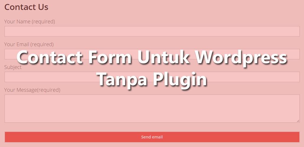 Membuat Contact Form Untuk Wordpress Tanpa Plugin