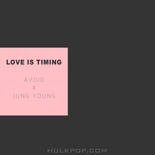 AVOID X JUNG YOUNG – 사랑은 타이밍 (Feat. Lobo Da King) – Single
