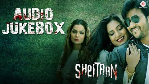 Sheitaan Full Movie Audio Jukebox Songs