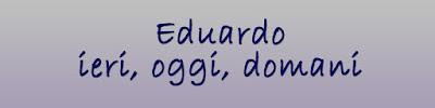 Leggi la Rassegna Stampa su Eduardo ieri, oggi, domani